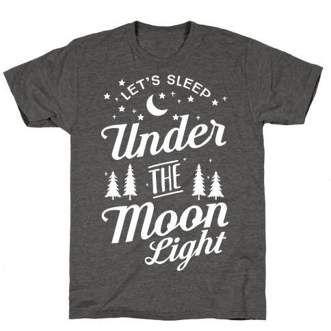 Let's Sleep Under The MoonLight T-Shirt