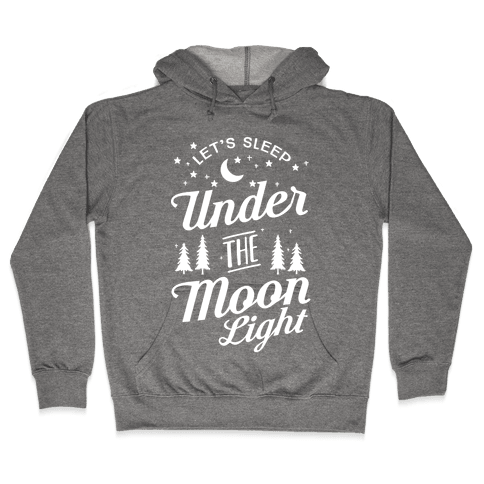 Let's Sleep Under The MoonLight Hooded Sweatshirt