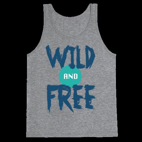 WILD and FREE (tank) Tank Top