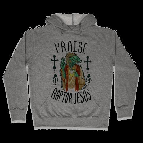 Praise Raptor Jesus Hooded Sweatshirt