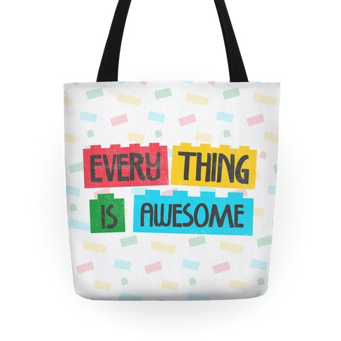 Everything is Awesome Tote
