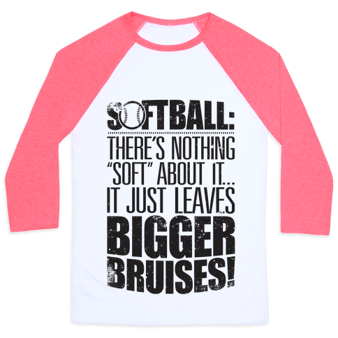 """There's Nothing """"Soft"""" About Softball Baseball Tee"""