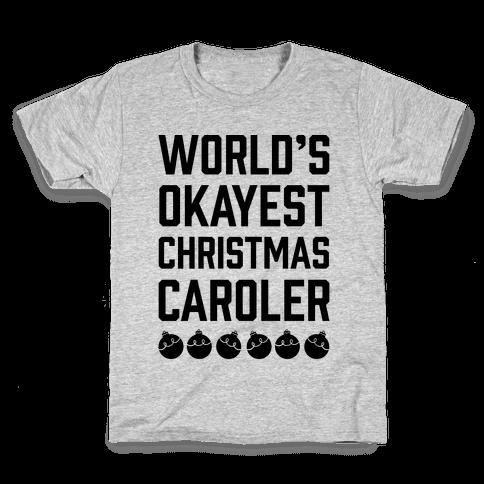 World's Okayest Christmas Caroler Kids T-Shirt