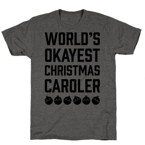 World's Okayest Christmas Caroler T-Shirt