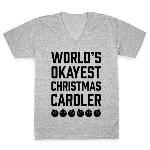 World's Okayest Christmas Caroler V-Neck Tee Shirt