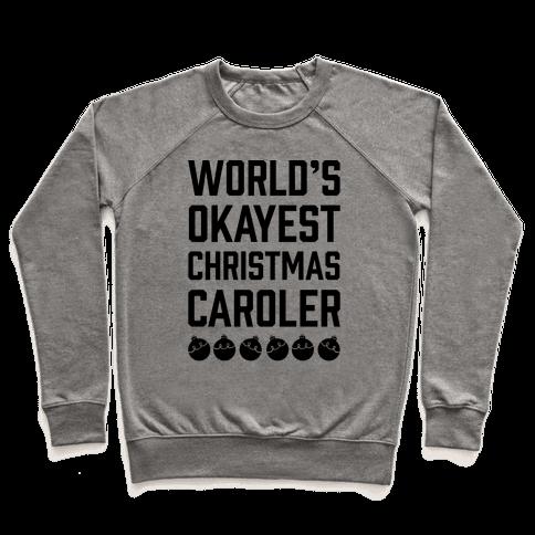 World's Okayest Christmas Caroler Pullover