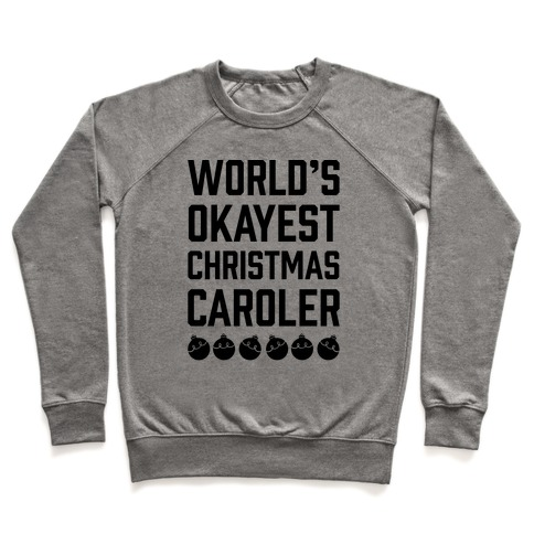 World's Okayest Christmas Caroler Pullover