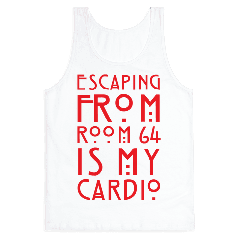 Escaping From Room 64 Is My Cardio Tank Top