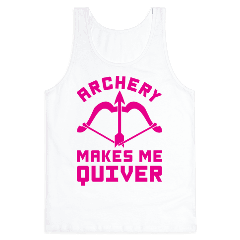 Archery Makes Me Quiver Tank Top