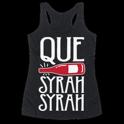 Que Syrah Syrah Racerback Tank Top