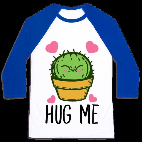 Hug Me - Cactus Baseball Tee