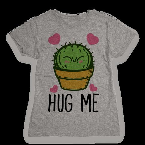 Hug Me - Cactus Womens T-Shirt