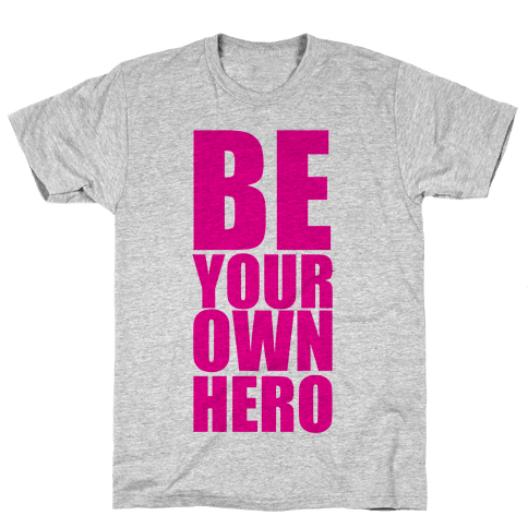 Be Your Own Hero Mens T-Shirt