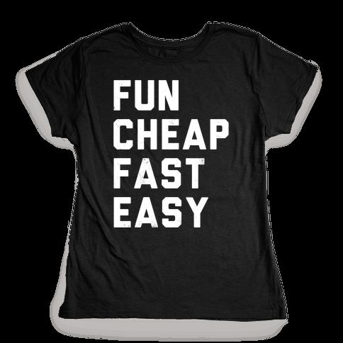 Fun Cheap Fast Easy (White Ink) Womens T-Shirt