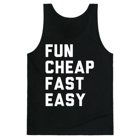 Fun Cheap Fast Easy (White Ink) Tank Top