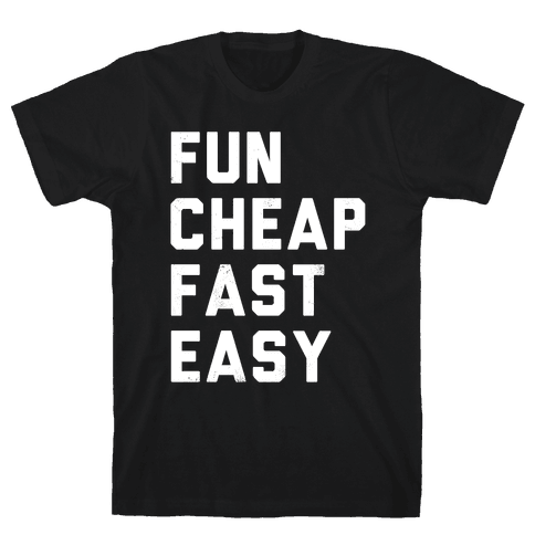 Fun Cheap Fast Easy (White Ink) Mens T-Shirt