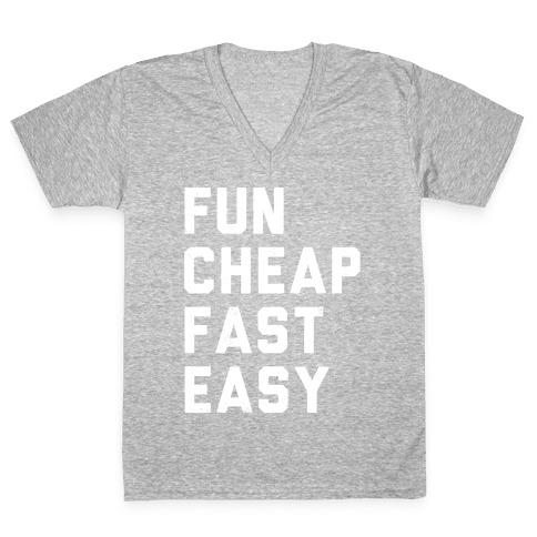 Fun Cheap Fast Easy (White Ink) V-Neck Tee Shirt