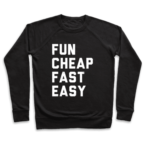 Fun Cheap Fast Easy (White Ink) Pullover