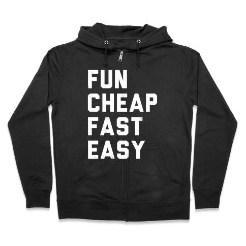 Fun Cheap Fast Easy (White Ink) Zip Hoodie
