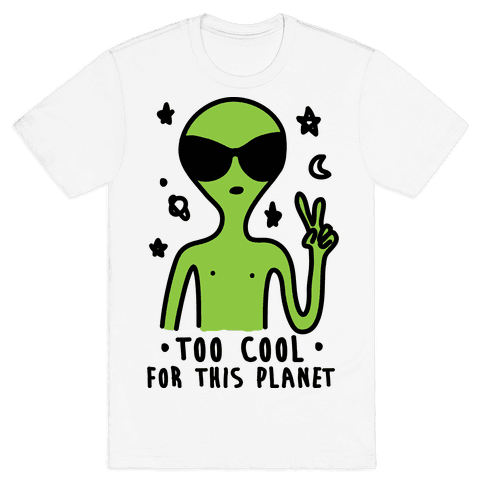 Too Cool For This Planet Mens T-Shirt