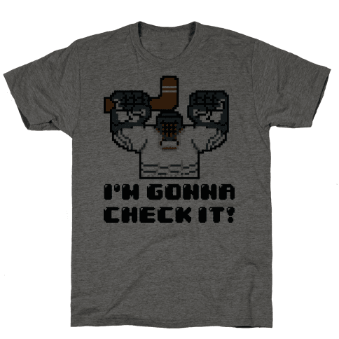 I'm Gonna Check It! Mens T-Shirt
