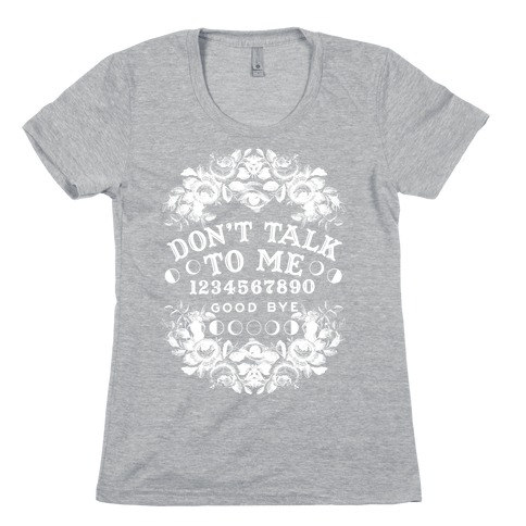 Don't Talk to Me Spirit Board Womens T-Shirt