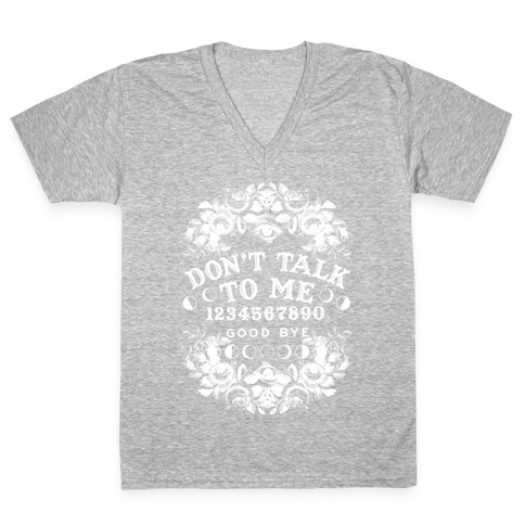 Don't Talk to Me Spirit Board V-Neck Tee Shirt
