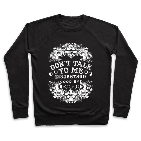 Don't Talk to Me Spirit Board Pullover