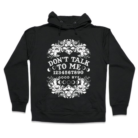 Don't Talk to Me Spirit Board Hooded Sweatshirt