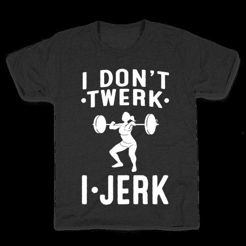 I Don't Twerk I Jerk Kids T-Shirt