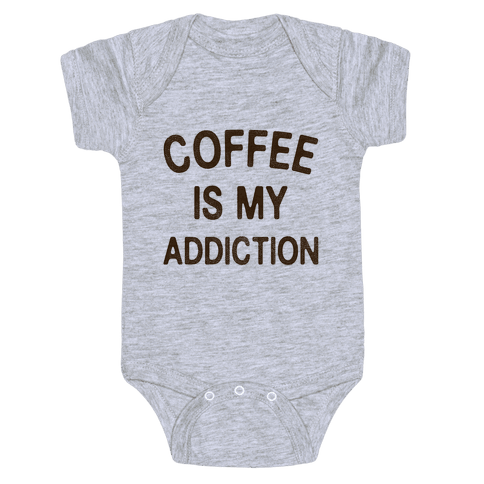 Coffee is my Addiction Baby Onesy