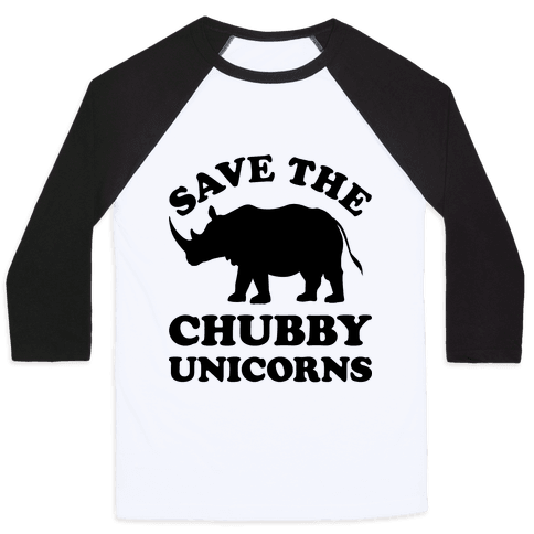 Save The Chubby Unicorns Baseball Tee