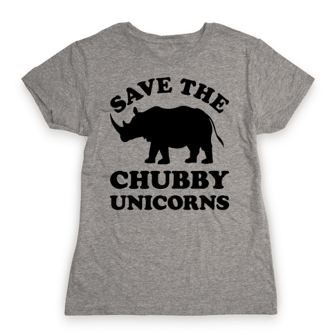 Save The Chubby Unicorns Womens T-Shirt