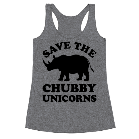 Save The Chubby Unicorns Racerback Tank Top
