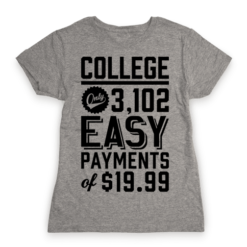 College Only 3,102 East Payments Of $19.99 Womens T-Shirt