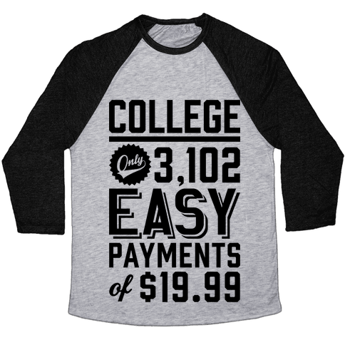 College Only 3,102 East Payments Of $19.99 Baseball Tee