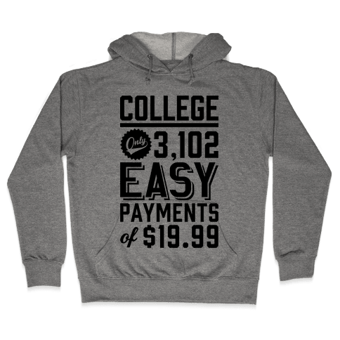 College Only 3,102 East Payments Of $19.99 Hooded Sweatshirt