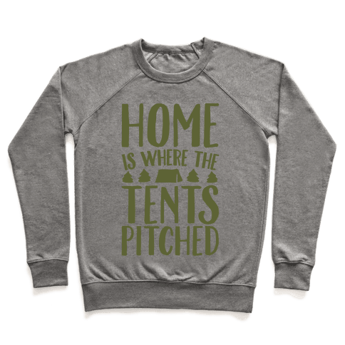 Home Is Where The Tents Pitched Pullover