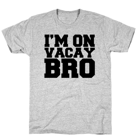 A Bros Vacation Mens T-Shirt