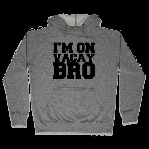 A Bros Vacation Hooded Sweatshirt