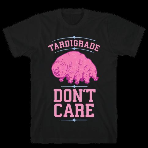 Tardigrade Don't Care Mens T-Shirt