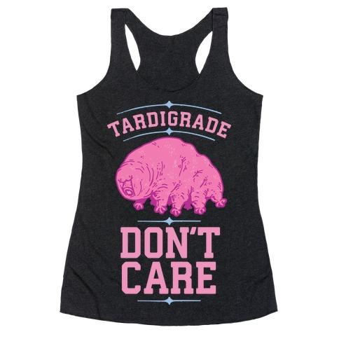 Tardigrade Don't Care Racerback Tank Top