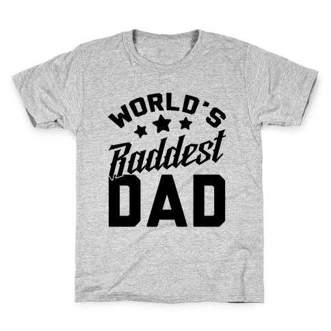 World's Raddest Dad Kids T-Shirt