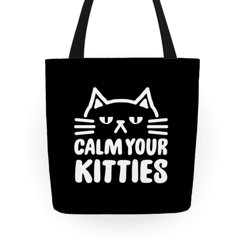 Calm Your Kitties Tote