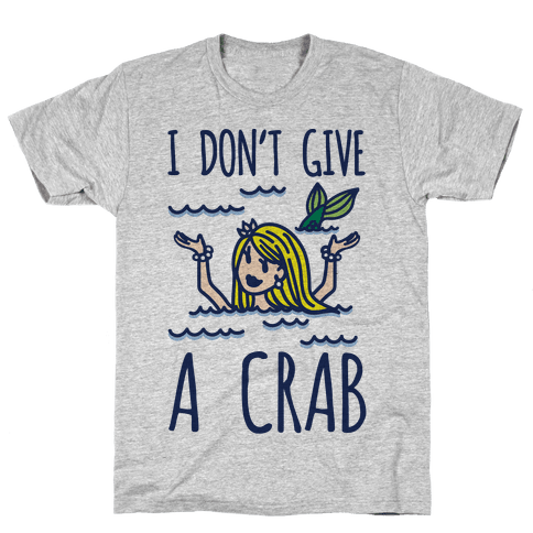 I Don't Give A Crab Mens T-Shirt