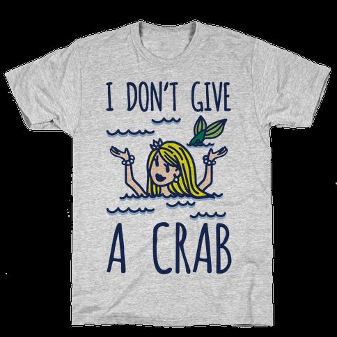 I Don't Give A Crab Mens T-Shirt