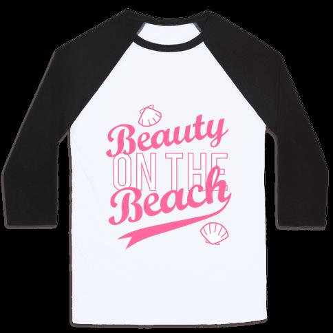 Beauty On The Beach (Baseball Tee)
