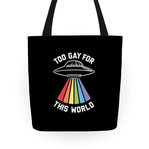Too Gay For This World Tote