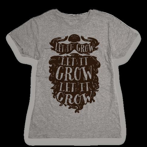Let It Grow Womens T-Shirt