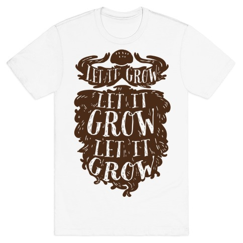 Let It Grow Mens T-Shirt
